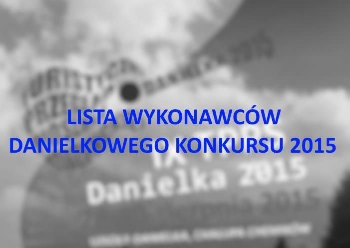 Lista wykonawców Danielkowego Konkursu 2015